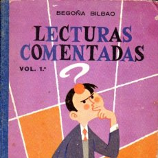 Libros de segunda mano: BEGOÑA BILBAO : LECTURAS COMENTADAS 1º HIJOS DE SANTIAGO RODRÍGUEZ, BURGOS (1964). Lote 55327179