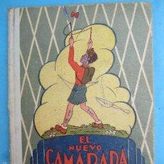 Libros de segunda mano: LIBRO ESCUELA , EL NUEVO CAMARADA , PRIMERA PARTE , DALMAU CARLES 1944,. Lote 55397900