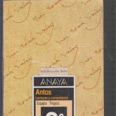 Libros de segunda mano: LECTURAS Y COMENTARIOS ANTOS 8º EGB -ED. ANAYA AÑO 1986. Lote 55669101