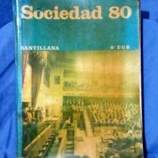 Libros de segunda mano: SOCIEDAD 80 - 1979 - ED. SANTILLANA - 8429416501 - LIBRO DE TEXTO - RARO. Lote 55698621