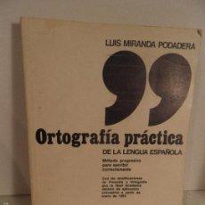 Libros de segunda mano: ORTOGRAFÍA PRÁCTICA DE LA LENGUA ESPAÑOLA LUIS MIRANDA PODADERA 40ª ED 349 PAGINAS AÑO 1981. Lote 55857848