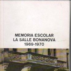 Libros de segunda mano: MEMORIA ESCOLAR LA SALLE BONANOVA 1969-70. Lote 154352594