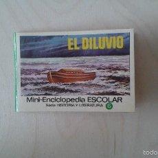 Libros de segunda mano: MINI-ENCICLOPEDIA ESCOLAR--SERIE HISTORIA Y LITERATURA, Nº 6--EL DILUVIO--ED. BRUGUERA, 1971. Lote 55912752