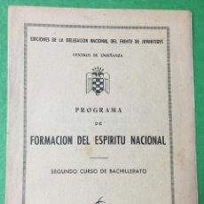 Libros de segunda mano: PROGRAMA DE FORMACIÓN DEL ESPÍRITU NACIONAL - 2° CURSO DE BACHILLERATO - AÑO 1955 (SEU - FALANGE). Lote 56880099