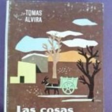 Libros de segunda mano: LAS COSAS Y LA VIDA. TOMAS ALVIRA. 1964. Lote 56391704
