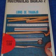 Libros de segunda mano: LIBRO DE TRABAJO - MATEMÁTICAS BÁSICAS 2º - ANAYA (1971). Lote 56601723