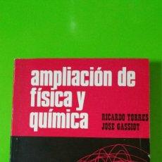 Libros de segunda mano: AMPLIACIÓN DE FÍSICA Y QUÍMICA POR RICARDO TORRES Y JOSÉ GASSIOT AÑO 1977 COLECCIONISTAS. Lote 56603021