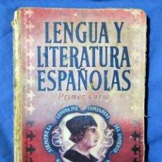Libros de segunda mano: LENGUA Y LITERATURA ESPAÑOLAS - 1950 - PRIMER CURSO - ED. LUIS VIVES - 160 PGS - TAPA DURA. Lote 56702374