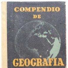 Libros de segunda mano: COMPENDIO DE GEOGRAFÍA - DIEGO PASTOR - SEIX Y BARRAL, HNOS EDITORES, BARCELONA 1949. Lote 56856226