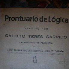 Libros de segunda mano: PROMTUARIO DE LÓGICA. TERÉS GARRIDO. 1939.. Lote 56908392