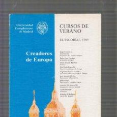 Libros de segunda mano: CURSOS DE VERANO, EL ESCORIAL, 1989. CREADORES DE EUROPA. Lote 56933838