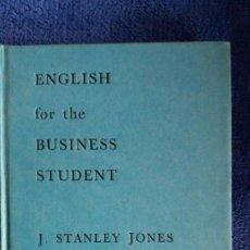 Libros de segunda mano: ENGLISH FOR THE BUSINESS STUDENT / J. STANLEY JONES / J.M. DENT & SONS LTD / 1966. Lote 56945088