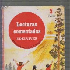 Libros de segunda mano: LECTURAS COMENTADAS 5 EGB -ED. EDELVIVES, 1985. Lote 56972343