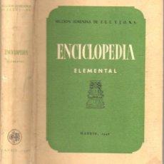 Libros de segunda mano: ENCICLOPEDIA ELEMENTAL SECCIÓN FEMENINA FALANGE (1946) COMO NUEVO. Lote 86246464