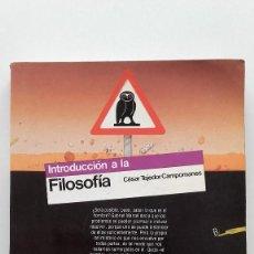 Libros de segunda mano: INTRODUCCION A LA FILOSOFIA - 3º BUP / BACHILLERATO - CESAR TEJEDOR CAMPOMANES. EDITORIAL SM - 1988. Lote 162468921