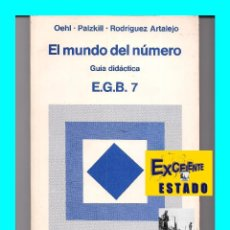 Libros de segunda mano: EL MUNDO DEL NÚMERO EGB 7 - GUÍA DIDÁCTICA LIBRO DEL PROFESOR - OEHL PALZKILL RODRIGUEZ ARTALEJO. Lote 57271669