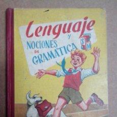 Libros de segunda mano: LENGUAJE Y NOCIONES DE GRAMATICA POR S.M. AÑO 1962. Lote 57524638