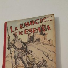 Libros de segunda mano: LA EMOCION DE ESPAÑA LIBRO DE CULTURA PATRIOTICA POPULAR (MANUEL SIUROT)1950. Lote 57544934