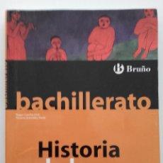Libros de segunda mano: HISTORIA DE LA FILOSOFIA - BACHILLERATO - EDITORIAL BRUÑO - 2011. Lote 60305242