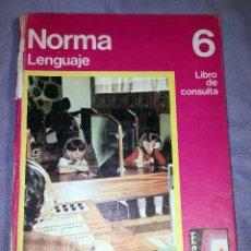 Libros de segunda mano: NORMA 6 LIBRO DE CONSULTA LENGUAJE EGB SANTILLANA 1972 TAPAS DURAS . Lote 57654785