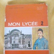 Libros de segunda mano: MON LYCÉE 2 - CARMEN LLORENTE ÁLVAREZ - EDELVIVES 1976. Lote 57671212