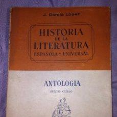 Libros de segunda mano: HISTORIA DE LA LITERATURA. ANTOLOGIA. 6º CURSO. ED. TEIDE. 1969. Lote 57695504