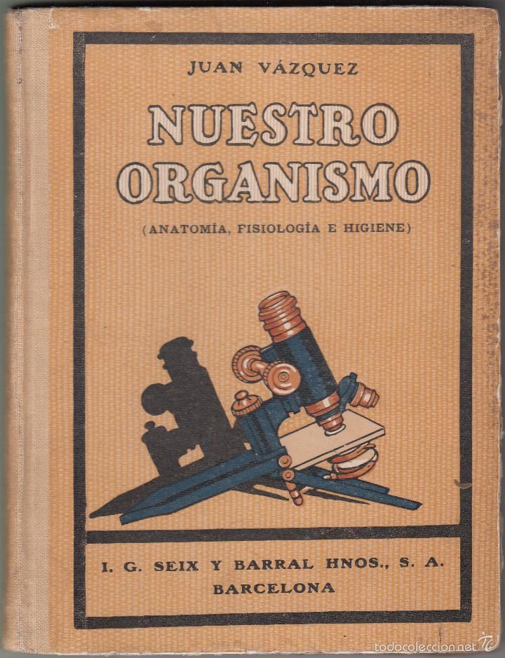 nuestro organismo (anatomia, fisiología e higie - Comprar Libros de ...