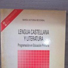 Libros de segunda mano: PROPUESTA DE SECUENCIA LENGUA CASTELLANA Y LITERATURA. MARIA VICTORIA REYZABAL. EDUCACION PRIMARIA.. Lote 58194580