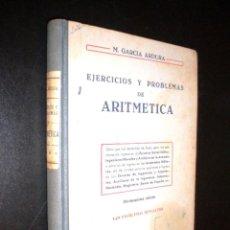 Libros de segunda mano: EJERCICIOS Y PROBLEMAS DE ARITMETICA / M. GARCIA ARDURA. Lote 150040874