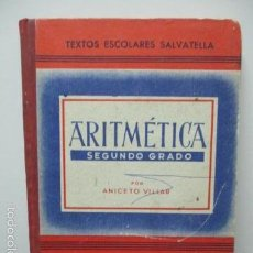 Libros de segunda mano: ARITMETICA SEGUNDO 2 º GRADO POR ANICETO VILLAR, SALVATELLA, 1ª EDICION 1948, CARTONE - VER FOTOS. Lote 58252272