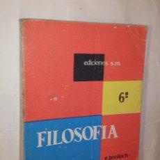 Libros de segunda mano: FILOSOFIA - 6º AÑO BACHILLERATO - EDICIONES SM - 1966. Lote 58270212