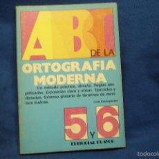 Libri di seconda mano: ABC DE LA ORTOGRAFIA MODERNA 5 Y 6 - JOSÉ ESCARPANTER - EDITORIAL PLAYOR 1983. Lote 58284690