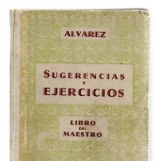 Libros de segunda mano: 1398 SUGERENCIAS Y EJERCICIOS LIBRO DEL MAESTRO TERCER GRADO ÁLVAREZ 1958. Lote 58376890