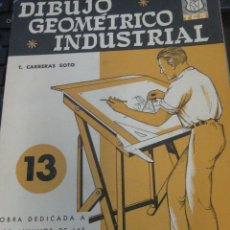 Libros de segunda mano: DIBUJO GEOMÉTRICO INDUSTRIAL Nº 13 T. CARRERAS SOTO AÑO 1959. Lote 58377802