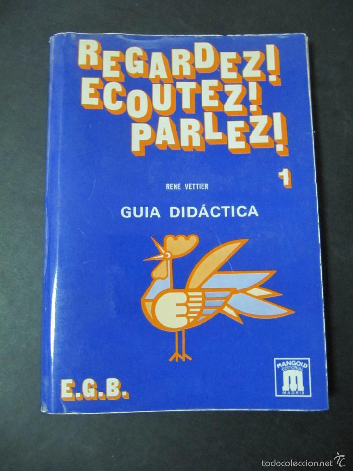 LIBRO REGARDEZ ECOUTEZ PARLEZ RENE VETTIER GUIA DIDACTICA 1 EGB (Libros de Segunda Mano - Libros de Texto )