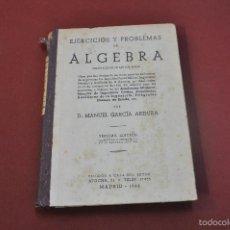 Libros de segunda mano: EJERCICIOS Y PROBLEMAS DE ÁLGEBRA - MANUEL GARCÍA ARDURA - 1944 MT1. Lote 58507819
