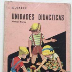 Libros de segunda mano: ALVAREZ - UNIDADES DIDÁCTICAS - PRIMER CURSO (MIÑÓN - VALLADOLID) - AÑO 1966. Lote 131263896