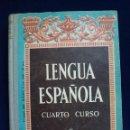 Libros de segunda mano: LENGUA ESPAÑOLA. CUARTO CURSO. AÑO 1961. Lote 59040390