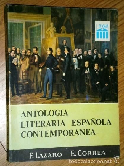 ANTOLOGÍA LITERARIA ESPAÑOLA CONTEMPORÁNEA POR LÁZARO Y CORREA DE ANAYA EN MADRID 1969 (Libros de Segunda Mano - Libros de Texto )