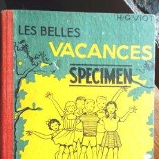 Libros de segunda mano: LES BELLES VACANCES LIVRE DE LECTURE COURANTE COURS MOYEN H G VIOT LIBRAIRIE ISTRA 1954; BON ESTAT. Lote 59623711
