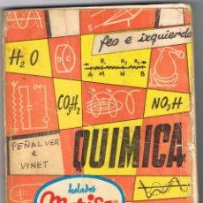 Libros de segunda mano: QUÍMICA. 5º CURSO ROBERTO FEO GARCÍA Y MANUEL IZQUIERDO ASINS 245 PAGINAS AÑO 1972 MD214. Lote 59748696
