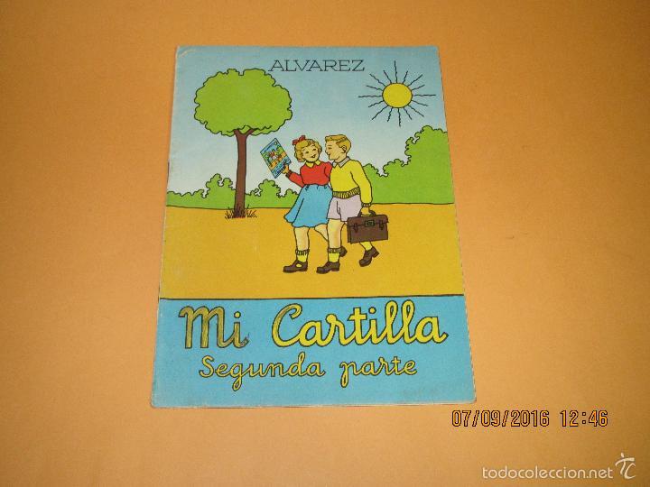 ANTIGUO LIBRO DE ESCUELA *MI CARTILLA* 2ª PARTE DE ALVAREZ - AÑO 1962 (Libros de Segunda Mano - Libros de Texto )