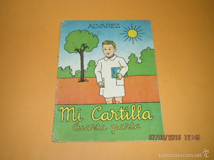 ANTIGUO LIBRO DE ESCUELA *MI CARTILLA* 4ª PARTE DE ALVAREZ - AÑO 1962 (Libros de Segunda Mano - Libros de Texto )