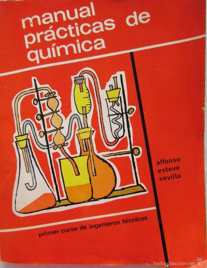 MANUAL PÁCTICAS DE QUÍMICA. ALFONSO ESTEVE SEVILLA. PRIMER CURSO DE INGENIEROS TÉCNICOS. 1966. (Libros de Segunda Mano - Libros de Texto )