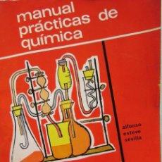 Libros de segunda mano: MANUAL PÁCTICAS DE QUÍMICA. ALFONSO ESTEVE SEVILLA. PRIMER CURSO DE INGENIEROS TÉCNICOS. 1966. . Lote 60995035