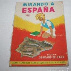 Libros de segunda mano: MIRANDO A ESPAÑA AGUSTIN SERRANO DE HARO PARANINFO 1963, LIBRO TEXTO ANTIGUO. Lote 61103715