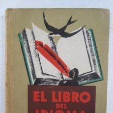 Libros de segunda mano: LIBRO ESCOLAR , EL LIBRO DEL IDIOMA ,1934 ESTA COMO NUEVO. Lote 61476683