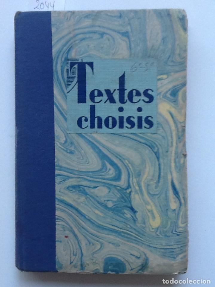 TEXTES CHOISIS PAR LA LECTURE ET L'EXPLICATION ; CLASSES DE 6E ET 5 E TECHNIQUES ET PREMIÈRES CLASSE (Libros de Segunda Mano - Libros de Texto )