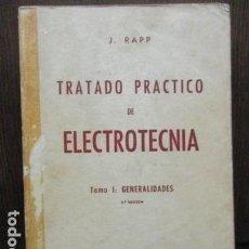 Libros de segunda mano: TRATADO PRACTICO DE ELECTROTECNIA. TOMO I: GENERALIDADES. POR J. RAPP. EDITORIAL VAGMA, BILBAO 1966. Lote 61673108