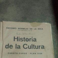 Libros de segunda mano: HISTORIA DE LA CULTURA. 4°CURSO. PLAN1938. ANTONIO BERMEJO DE LA RICA..ED.SENÉN MARTÍN 1941. Lote 61692339